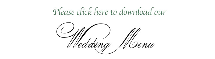 Please click here to download our Wedding Menu